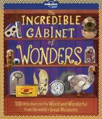 オモシロ博物館へようこそ(原書)<br>Incredible Cabinet of Wonders (Lonely Planet Kids) -- Paperback