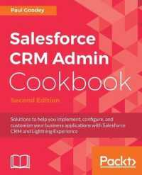 Salesforce CRM Admin Cookbook.: Solutions to help you implement, configure, and customize your business applications with Salesforce CRM and Lightning Experience (2ND)