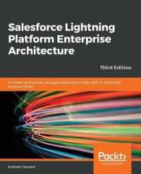 Salesforce Lightning Platform Enterprise Architecture: Architect and deliver packaged applications that cater to enterprise business needs, 3rd Edition (3RD)