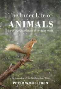 Inner Life of Animals : Surprising Observations of a Hidden World -- Paperback