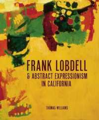 Frank Lobdell : Abstract Expressionism in California, 1945-1967