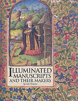 Illuminated Manuscripts and Their Makers