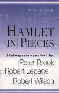 Hamlet in Pieces : Shakespeare Reworked by Peter Brook, Robert Lepage, Robert Wilson -- Paperback / softback