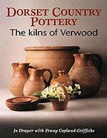 Dorset Country Pottery : The Kilns of the Verwood District
