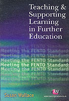Teaching and Supporting Learning in Further Education : Meeting the Fento Standards
