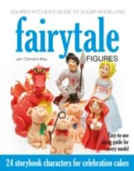Squires Kitchen's Guide to Sugar Modelling: Fairytale Figures : 24 Storybook Characters for Celebration Cakes -- Hardback
