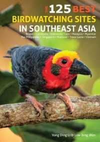 The 125 Best Birdwatching Sites in Southeast Asia (Reissue)