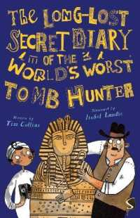 Long-lost Secret Diary of the World's Worst Tomb Hunter (The Long-lost Secret Diary of the World's Worst) -- Paperback / softback (Illustrate)