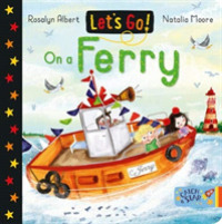 Let's Go! : On a Ferry (Let's Go!) -- Board book
