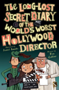 Long-lost Secret Diary of the World's Worst Hollywood Director (The Long-lost Secret Diary of the World's Worst) -- Paperback / softback (Illustrate)