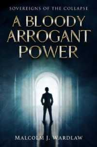 "A Bloody Arrogant Power (Sovereigns of the Collapse"") 〈1〉"