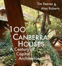100 Canberra Houses A Century of Capital Architecture