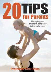 20 Tips for Parents : Managing Your Children's Behaviour in the Early Years