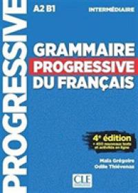 GRAMMAIRE PROGRESSIVE DU FRANCAIS INTERMEDIAIRE A2 B1. 4E EDITION