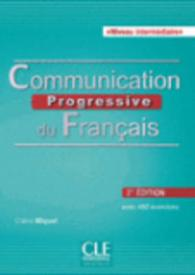 COMMUNICATION PROGRESSIVE DU FRANCAIS NIVEAU INTERMEDIAIRE. 2E EDITION