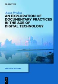 "The Digital ""Memory of the World"" : An Exploration of Documentary Practices in the Age of Digital Technology (Heritage Studies Vol.3) (2020. 320 S. 4 schw.-w. Abb. 240 mm)"