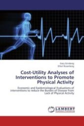 Cost-Utility Analyses of Interventions to Promote Physical Activity : Economic and Epidemiological Evaluations of interventions to reduce the Burden of Disease from Lack of Physical Activity (Aufl. 2012. 76 S. 220 mm)