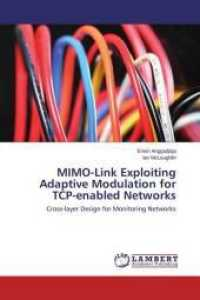 MIMO-Link Exploiting Adaptive Modulation for TCP-enabled Networks : Cross-layer Design for Monitoring Networks (2014. 124 S. 220 mm)