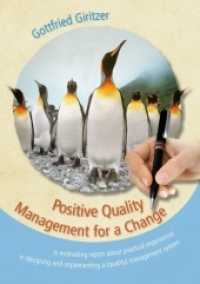 Positive Quality Management for a Change : A motivating report about practical experiences in designing and implementing a (quality) management system (2013. 196 S. 220 mm)