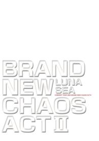 LUNA SEA公式ツアーパンフレット・アーカイブ1992-2012<br> BRAND NEW CHAOS ACT II