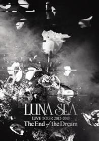 LUNA SEA公式ツアーパンフレット・アーカイブ1992-2012<br> The End of the Dream