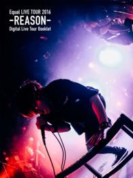 Equal LIVE TOUR 2016 -REASON- - DigitalLiveTour Booklet B Type B