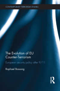 EUの対テロ政策の進歩<br>The Evolution of EU Counter-Terrorism : European Security Policy after 9/11