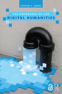 デジタル人文学の勃興<br>The Emergence of the Digital Humanities (Open Access)