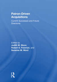 Patron-Driven Acquisitions : Current Successes and Future Directions