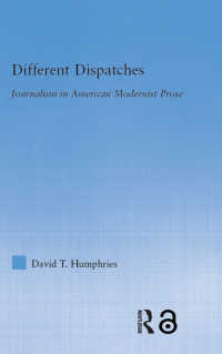 Different Dispatches : Journalism in American Modernist Prose