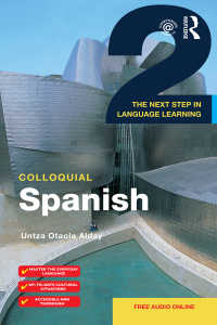 Colloquial Spanish 2 : The Next Step in Language Learning