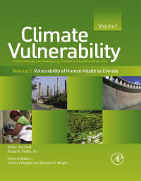 気候変動への脆弱性:必須資源への影響の理解と対処(全5巻)<br>Climate Vulnerability : Understanding and Addressing Threats to Essential Resources