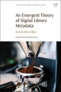 電子図書館のための創発的メタデータ理論<br>An Emergent Theory of Digital Library Metadata : Enrich then Filter