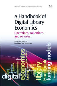 電子図書館の経済学ハンドブック<br>A Handbook of Digital Library Economics : Operations, Collections and Services
