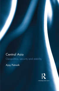 中央アジア:地政学、安全保障と安定<br>Central Asia : Geopolitics, security and stability