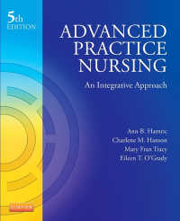高度実践看護:統合アプローチ(第5版)<br>Advanced Practice Nursing - E-Book : An Integrative Approach(5)