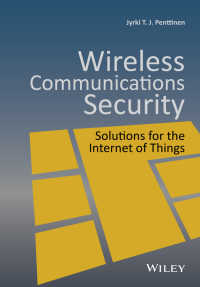Wireless Communications Security : Solutions for the Internet of Things