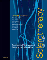 硬化療法(第6版)<br>Sclerotherapy E-Book : Treatment of Varicose and Telangiectatic Leg Veins(6)