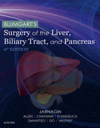 ブラムガート肝臓・胆管・膵臓外科(第6版・全2巻)<br>Blumgart's Surgery of the Liver, Pancreas and Biliary Tract E-Book(6)