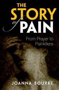 痛みの歴史<br>The Story of Pain : From Prayer to Painkillers