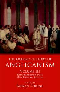 オックスフォード版 聖公会の歴史 第3巻:1829-1914年<br>The Oxford History of Anglicanism, Volume III : Partisan Anglicanism and its Global Expansion 1829-c.1914