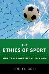 誰もが知っておきたいスポーツ倫理<br>The Ethics of Sport : What Everyone Needs to Know&reg;