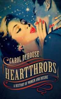 女性のときめきの文化史<br>Heartthrobs : A History of Women and Desire