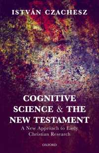 認知科学と新約聖書<br>Cognitive Science and the New Testament : A New Approach to Early Christian Research