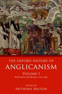 オックスフォード版 聖公会の歴史 第1巻:1520-1662年<br>The Oxford History of Anglicanism, Volume I : Reformation and Identity c.1520-1662