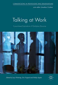 職場のディスコース:コーパス基盤研究<br>Talking at Work〈1st ed. 2016〉 : Corpus-based Explorations of Workplace Discourse