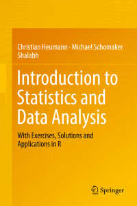Rで学ぶ統計学・データ解析(テキスト)<br>Introduction to Statistics and Data Analysis〈1st ed. 2016〉 : With Exercises, Solutions and Applications in R