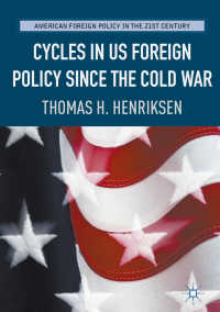 冷戦以降の米国対外政策のサイクル<br>Cycles in US Foreign Policy since the Cold War〈1st ed. 2017〉