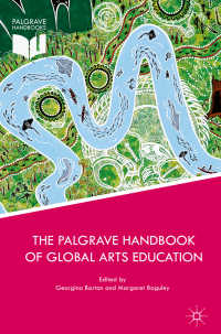 グローバル芸術教育ハンドブック<br>The Palgrave Handbook of Global Arts Education〈1st ed. 2017〉