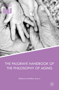 加齢の哲学ハンドブック<br>The Palgrave Handbook of the Philosophy of Aging〈1st ed. 2016〉